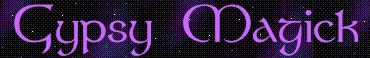Gypsy Magick~The Wiccan Way~